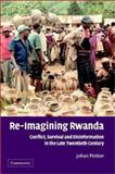 Re-Imagining Rwanda : Conflict, Survival and Disinformation in the Late Twentieth Century, Pottier, Johan, 0521533082
