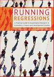Running Regressions : A Practical Guide to Quantitative Research in Economics, Finance and Development Studies, Baddeley, Michelle C. and Barrowclough, Diana V., 0521603080