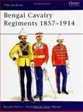 Bengal Cavalry Regiments 1857-1914, Ronald Harris, 0850453089