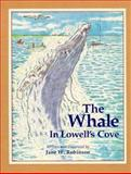 The Whale in Lowell's Cove, Jane W. Robinson, 0892723084