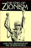 The End of Zionism and the Liberation of the Jewish People, , 0932863086
