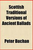 Scottish Traditional Versions of Ancient Ballads, Peter Buchan, 1150703083