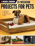 Black and Decker 24 Weekend Projects for Pets, David Griffin, 1589233085