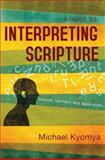 Interpreting Scripture : Context, Harmony, and Application, Kyomya, Michael, 9966003088
