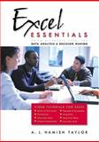 Excel Essentials : Using Microsoft Excel for Data Analysis and Decision Making, Taylor, A. J. Hamish, 0534393098