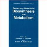 Secondary-Metabolite Biosynthesis and Metabolism, Petroski, R. J. and McCormick, S. P., 0306443090