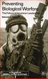 Preventing Biological Warfare : The Failure of American Leadership, Dando, Malcolm R., 0333793099