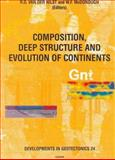 Composition, Deep Structure and Evolution of Continents, , 0444503099