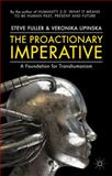 The Proactionary Imperative : A Foundation for Transhumanism, Fuller, Steve and Lipinska, Veronika, 1137433094