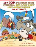 The Donkey Tells His Side of the Story, Troy Schmidt, 1433683091