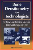 Bone Densitometry for Technologists, Bonnick, Sydney Lou and Lewis, Lori Ann, 1617373095