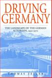 Driving Germany : The Landscape of the German Autobahn, 1930-1970, Zeller, Thomas, 1845453093