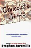 Chocolate Jesus, Stephan Jaramillo, 0425163091