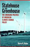 Statehouse and Greenhouse : The Stealth Politics of America Climate Change Policy, Rabe, Barry G., 0815773099