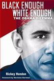 Black Enough/White Enough, Rickey Hendon and David Smallwood, 0883783096