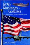 167th Mustangs to Galaxies, Jack H. Smith, 0965573095