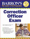 Barron's Correction Officer Exam, 4th Edition, Donald J. Schroeder and Frank Lombardo M.S. NYPD Ret., 1438003099