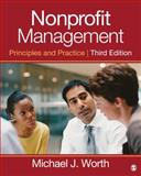 Nonprofit Management : Principles and Practice, Worth, Michael J., 1452243093