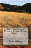The Protestant Ethic and the Spirit of Capitalism, Max Weber, 1461153093