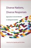 Diverse Nations, Diverse Responses : Approaches to Social Cohesion in Immigrant Societies, , 1553393090
