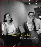 Jane Freilicher: Painter among Poets, Jenni Quilter, 1891123092