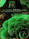 The Complete Kitchen and Garden, Patrick Bowe, 0028613090
