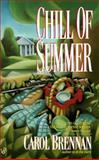 The Chill of Summer, Carol Brennan, 0425153096