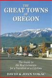 The Great Towns of Oregon, David Vokac and Joan Vokac, 0930743091