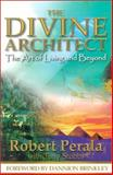The Divine Architect, Robert Perala and Tony Stubbs, 0966313097