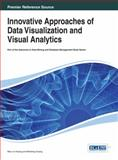 Innovative Approaches of Data Visualization and Visual Analytics, Huang, 1466643099