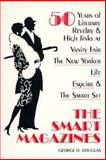 "The Smart Magazines : 50 Years of Literary Revelry and High Jinks at ""Vanity Fair,"" ""The New Yorker,"" ""Life,"" ""Esquire"" and ""The Smart Set"", Douglas, George H., 0208023097"