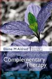 A Guide to Starting Your Own Complementary Therapy Practice, Aldred, Elaine M., 0443103097