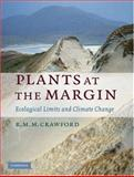 Plants at the Margin : Ecological Limits and Climate Change, Crawford, R. M. M., 052162309X