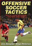 Offensive Soccer Tactics, Jens Bangsbo and Birger Peitersen, 0736003096
