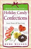 Baker's Field Guide to Holiday Candy, Dede Wilson, 1558323090