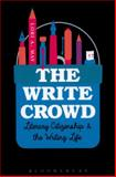The Write Crowd : Literary Citizenship and the Writing Life, May, Lori A., 1628923091