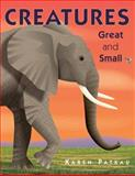 Creatures Great and Small, Karen Patkau, 1770493093