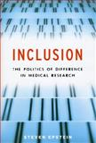 Inclusion : The Politics of Difference in Medical Research, Epstein, Steven, 0226213099