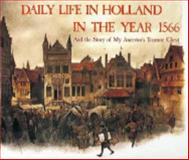 Daily Life in Holland in the Year 1566, Rien Poortvliet, 0810933098