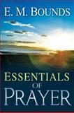 The Essentials of Prayer, E. M. Bounds, 0883683091