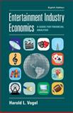 Entertainment Industry Economics : A Guide for Financial Analysis, Vogel, Harold L., 1107003091