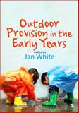 Outdoor Provision in the Early Years : A Guide for Practitioners, , 1412923093