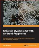 Creating Dynamic UI with Android Fragments, Jim Wilson, 1783283092