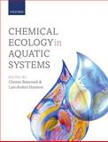 Chemical Ecology in Aquatic Systems, Christer Bronmark, Lars-Anders Hansson, 0199583099