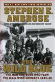 The Wild Blue, Stephen E. Ambrose, 0743223098
