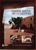 Spanish Revival Architecture, Jerry S. F. Cooke and Tina Skinner, 0764323091