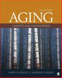 Aging : Concepts and Controversies, Moody, Harry R. and Sasser, Jennifer R., 1452203091