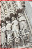 Temple of the Holy Grail, Robert Moravick, 1456713094