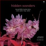 Hidden Wonders : The Small 5005 of Southern Africa Insects, Spiders, Frogs and Reptiles, Loon, Rael, 1770093095