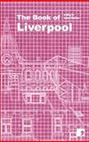 The Book of Liverpool : A City in Short Fiction, McGough, Roger and Sampson, Kevin, 1905583095
